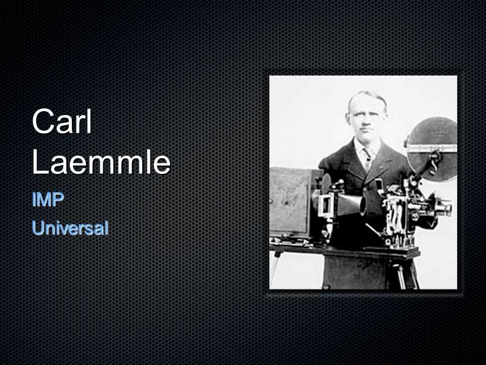 Carl Laemmle IMP Universal