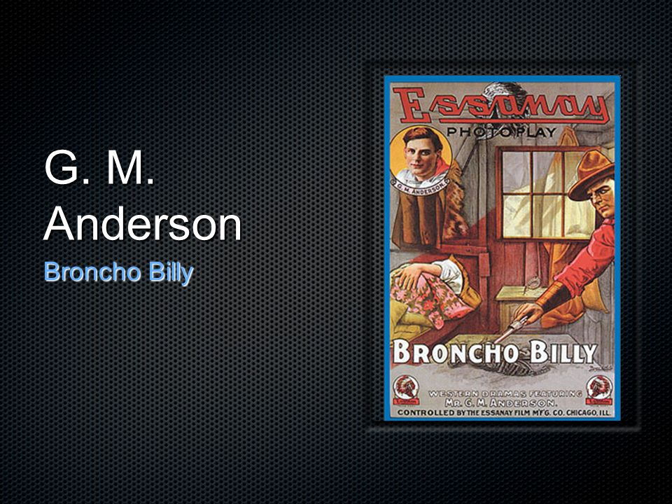 G. M. Anderson Broncho Billy