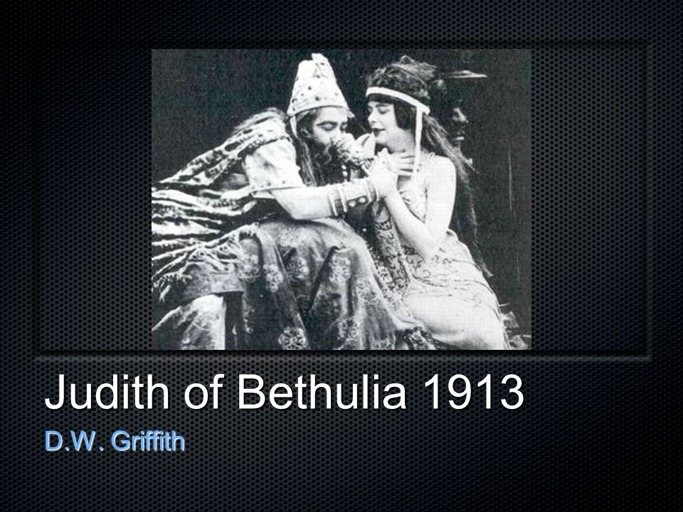 Judith of Bethulia 1913 D.W. Griffith