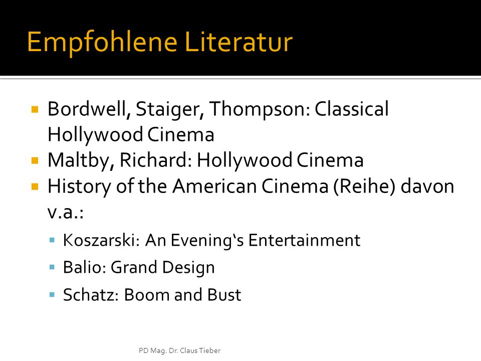 Empfohlene Literatur Bordwell, Staiger, Thompson: Classical Hollywood Cinema. Maltby, Richard: Hollywood Cinema.