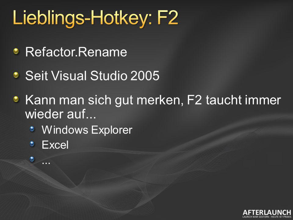 Lieblings-Hotkey: F2 Refactor.Rename Seit Visual Studio 2005