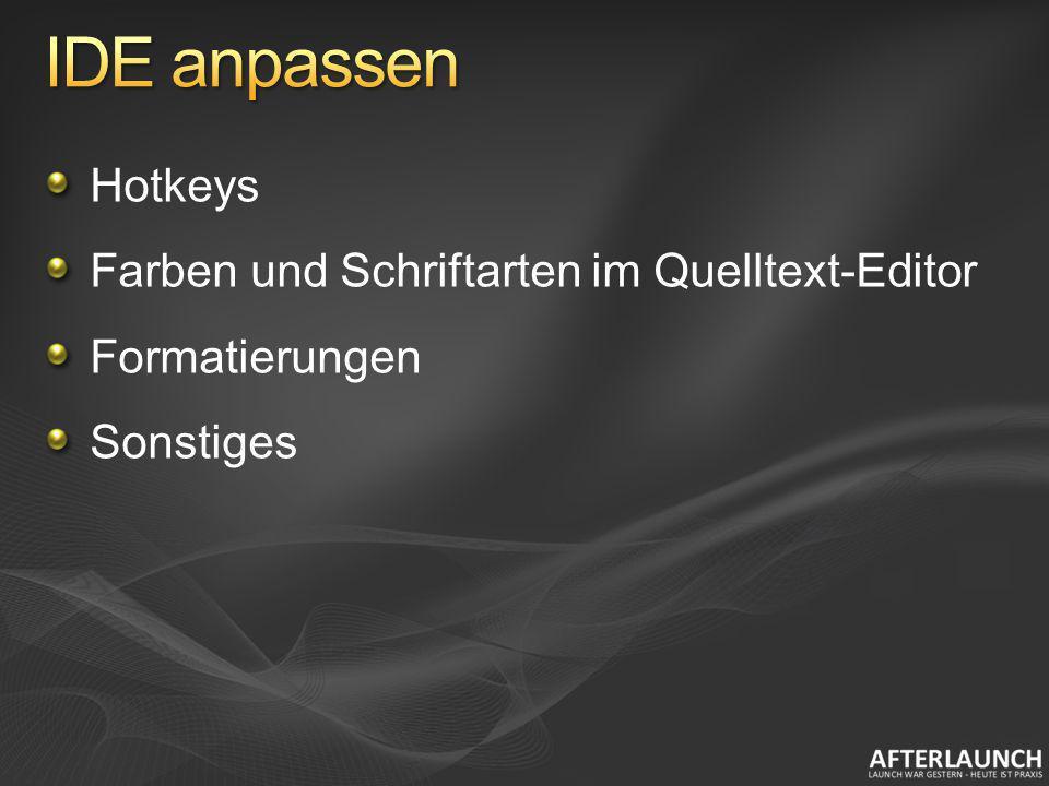 IDE anpassen Hotkeys Farben und Schriftarten im Quelltext-Editor