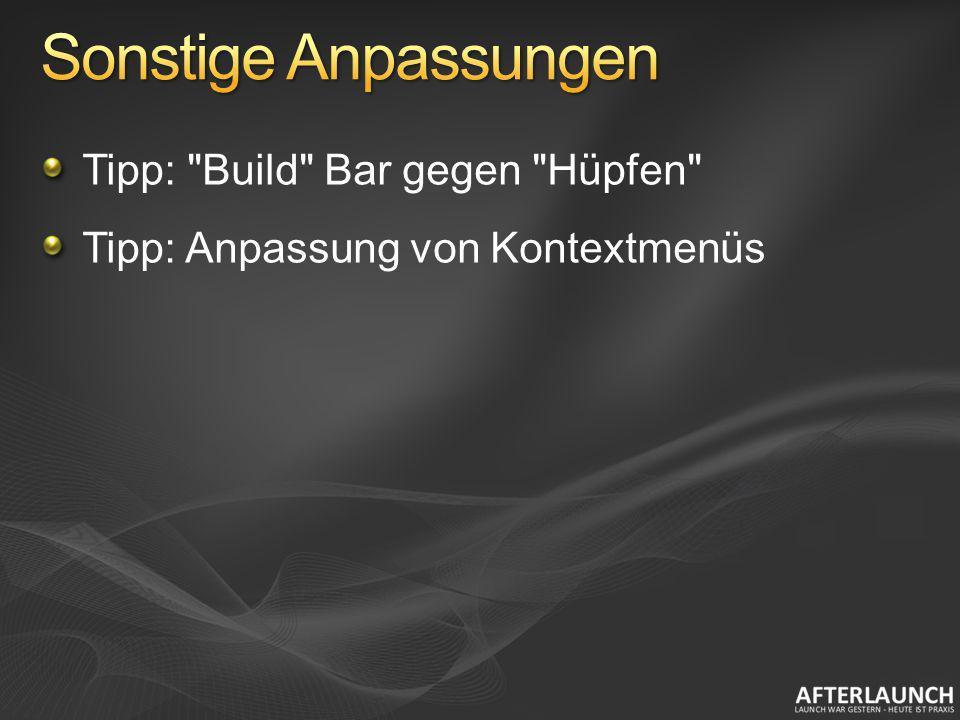 Sonstige Anpassungen Tipp: Build Bar gegen Hüpfen