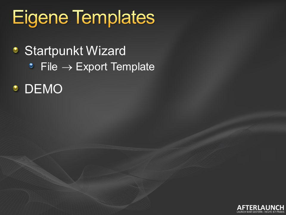 Eigene Templates Startpunkt Wizard File  Export Template DEMO