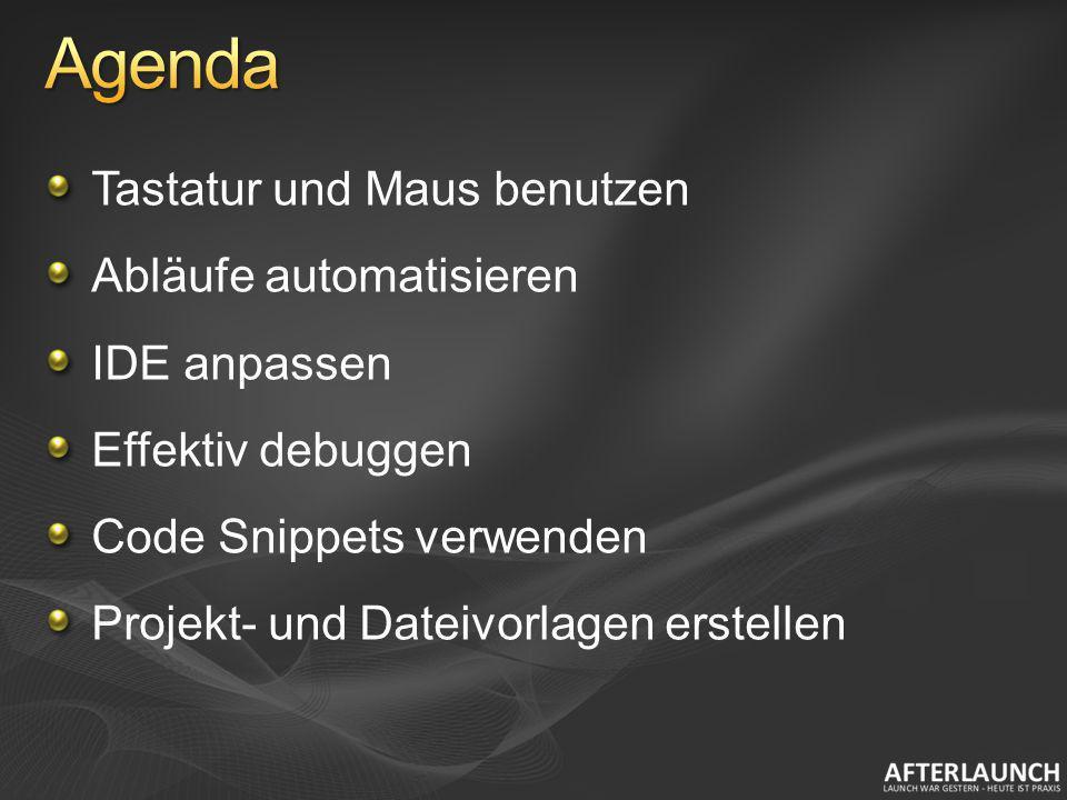 Agenda Tastatur und Maus benutzen Abläufe automatisieren IDE anpassen