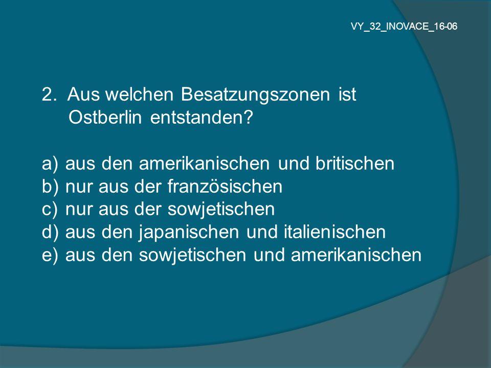 2. Aus welchen Besatzungszonen ist Ostberlin entstanden