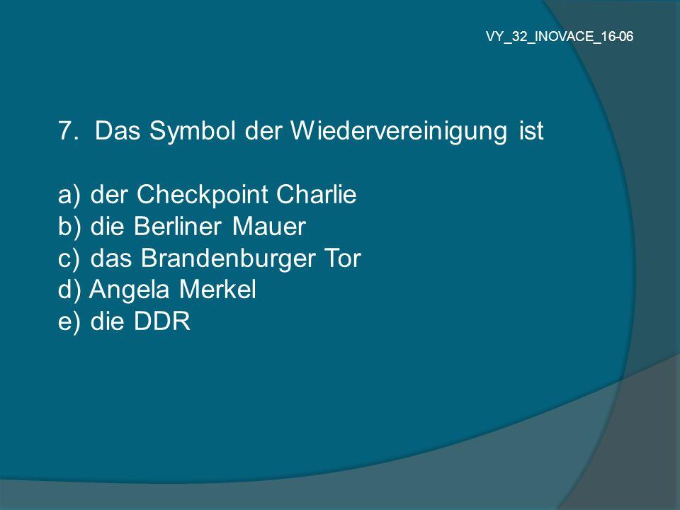 7. Das Symbol der Wiedervereinigung ist der Checkpoint Charlie