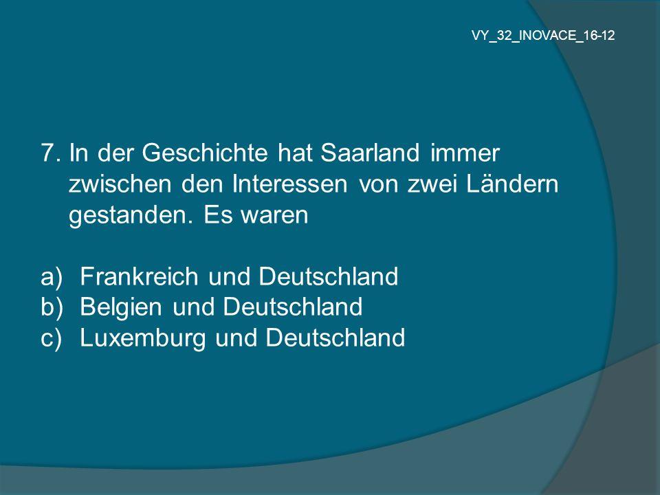 7. In der Geschichte hat Saarland immer