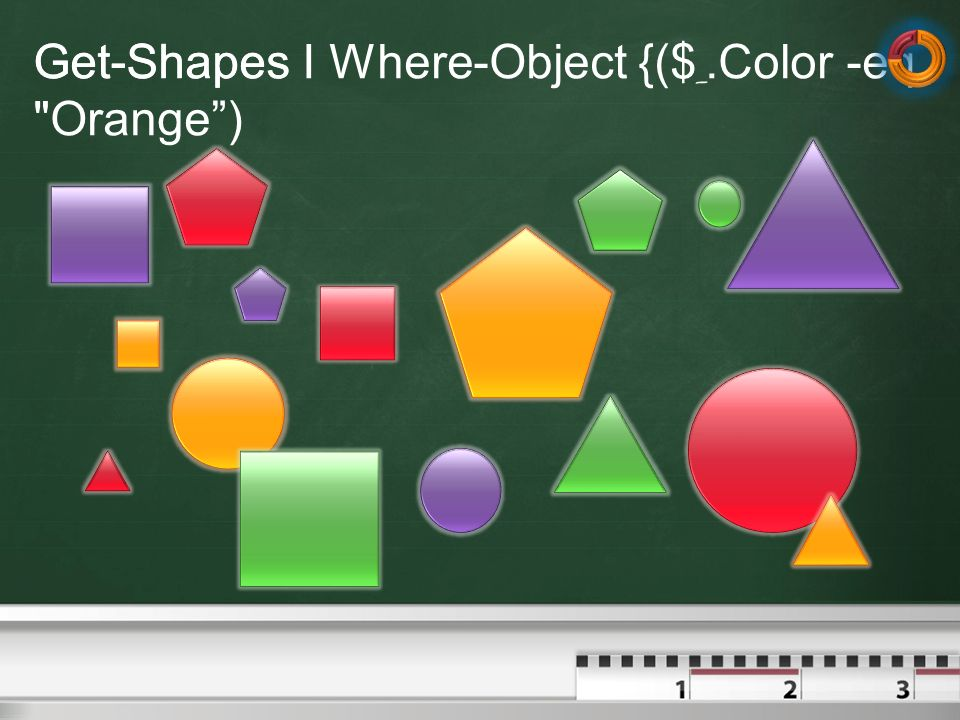 Get-Shapes I Where-Object {($_.Color -eq Orange )