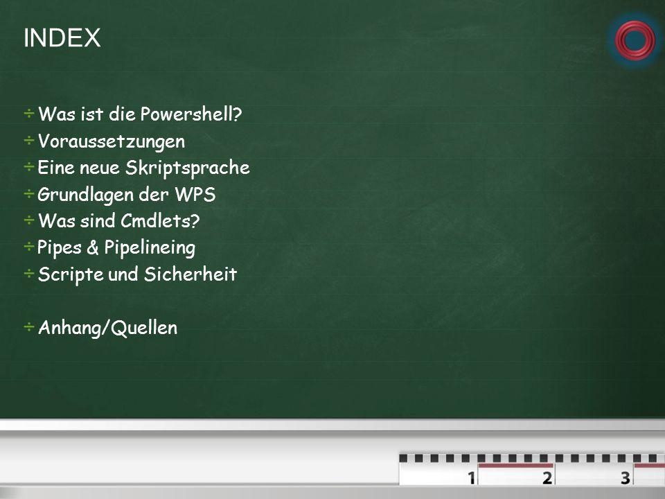 INDEX Was ist die Powershell Voraussetzungen Eine neue Skriptsprache