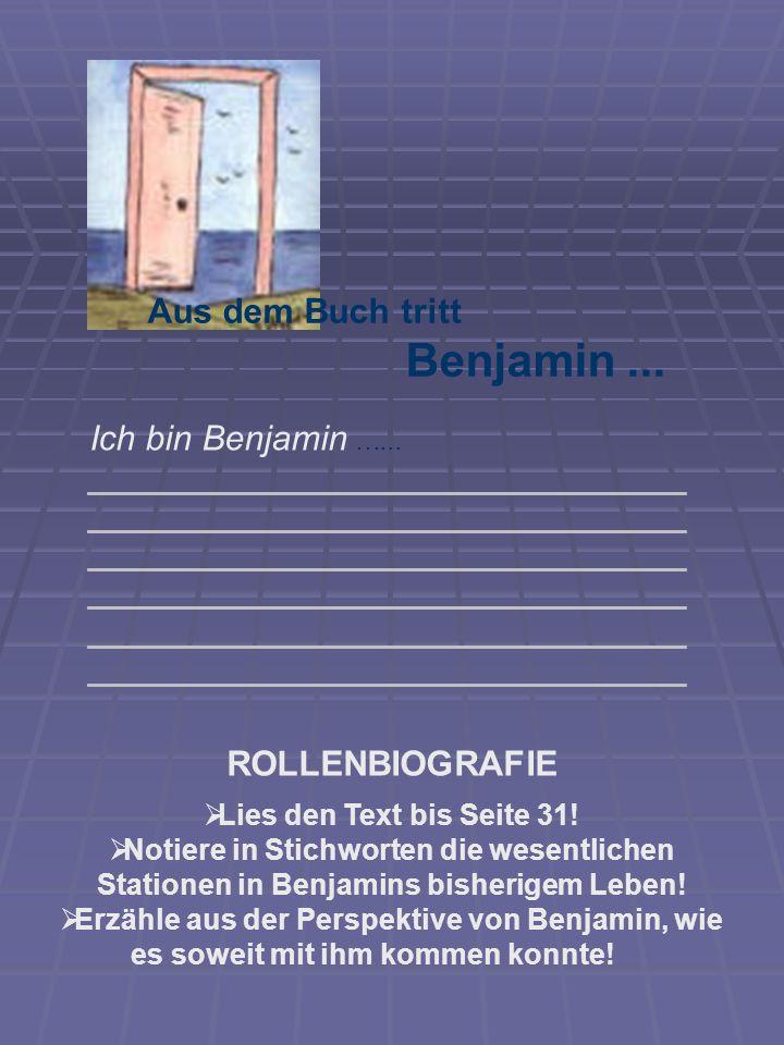 Benjamin ... Aus dem Buch tritt