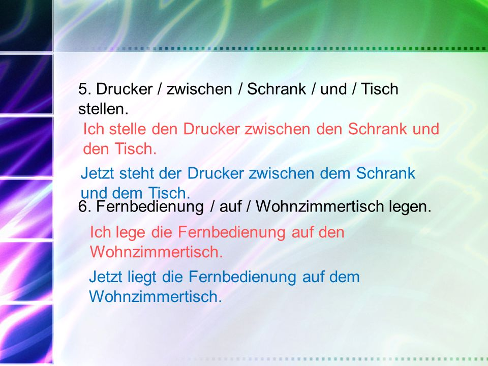 5. Drucker / zwischen / Schrank / und / Tisch stellen.