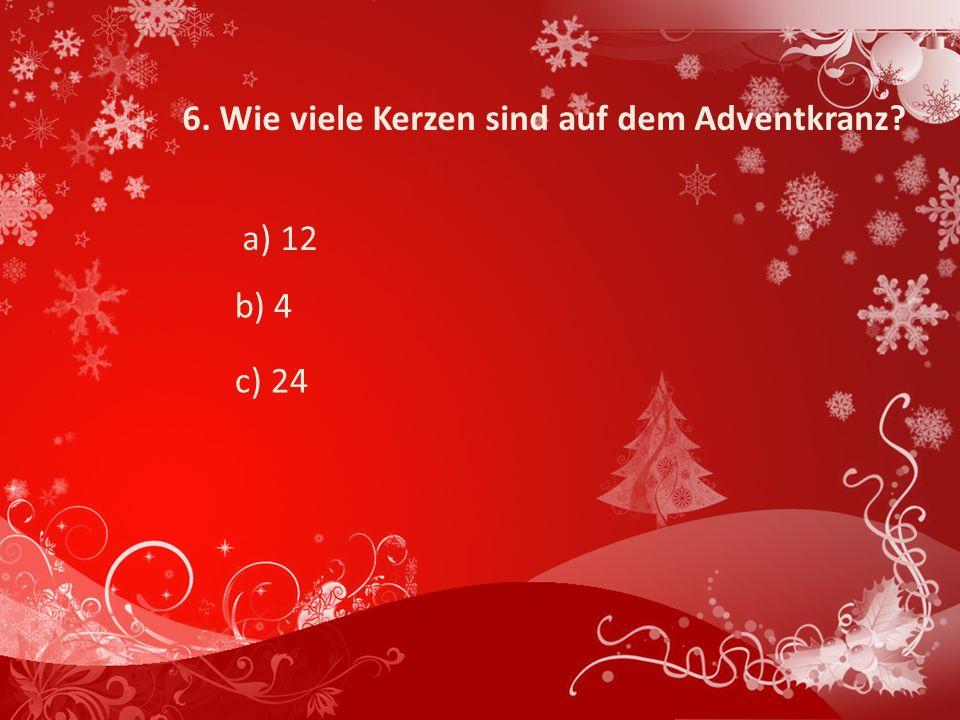 6. Wie viele Kerzen sind auf dem Adventkranz
