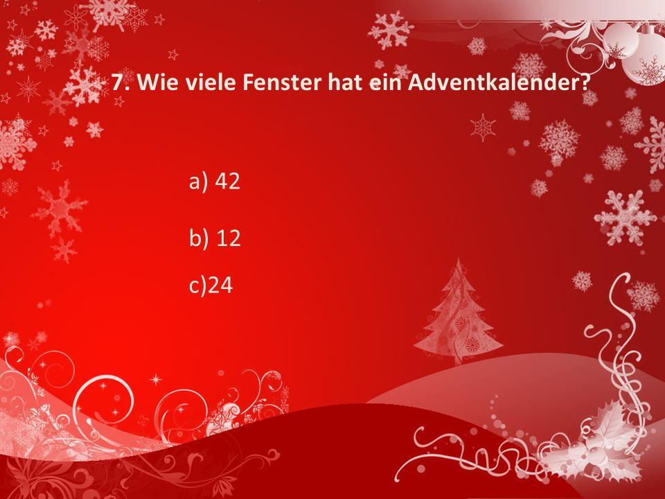 7. Wie viele Fenster hat ein Adventkalender