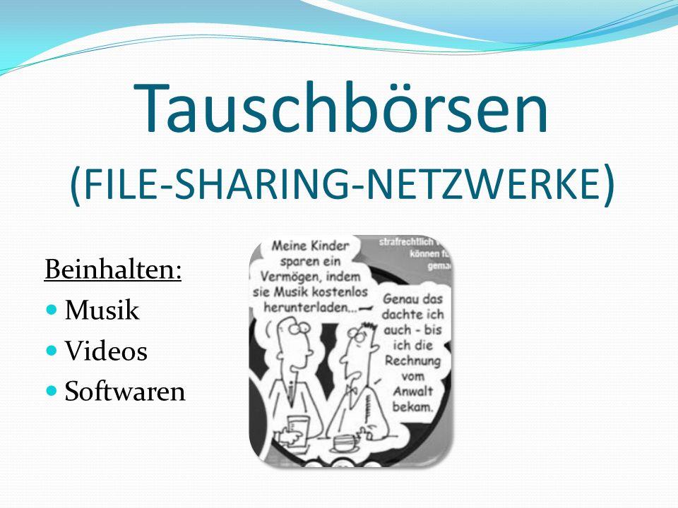 Tauschbörsen (FILE-SHARING-NETZWERKE)