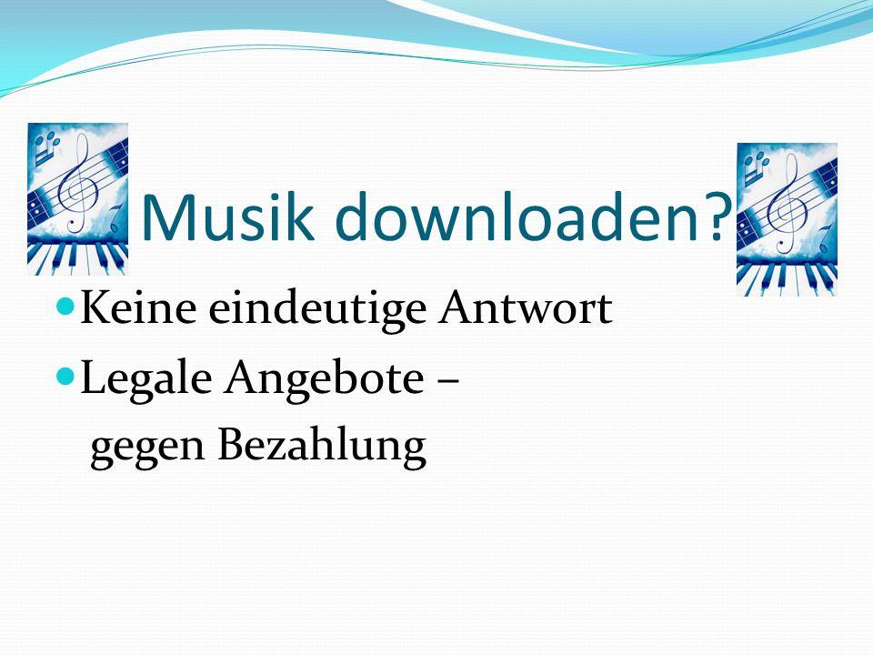 Musik downloaden Keine eindeutige Antwort Legale Angebote –