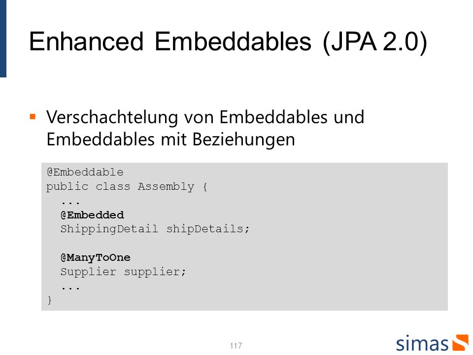 Enhanced Embeddables (JPA 2.0)