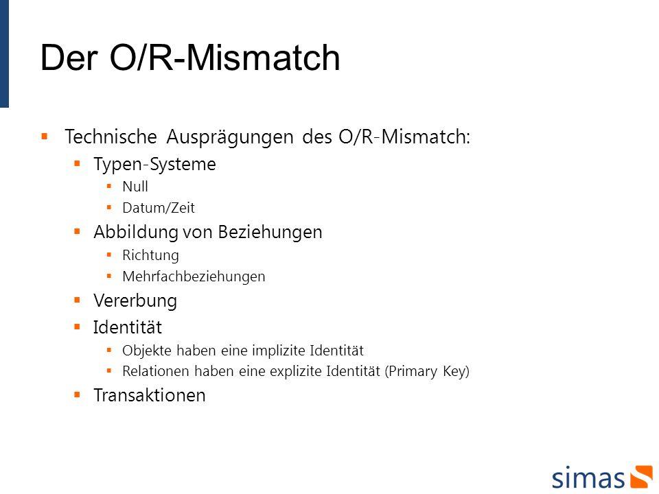 Der O/R-Mismatch Technische Ausprägungen des O/R-Mismatch: