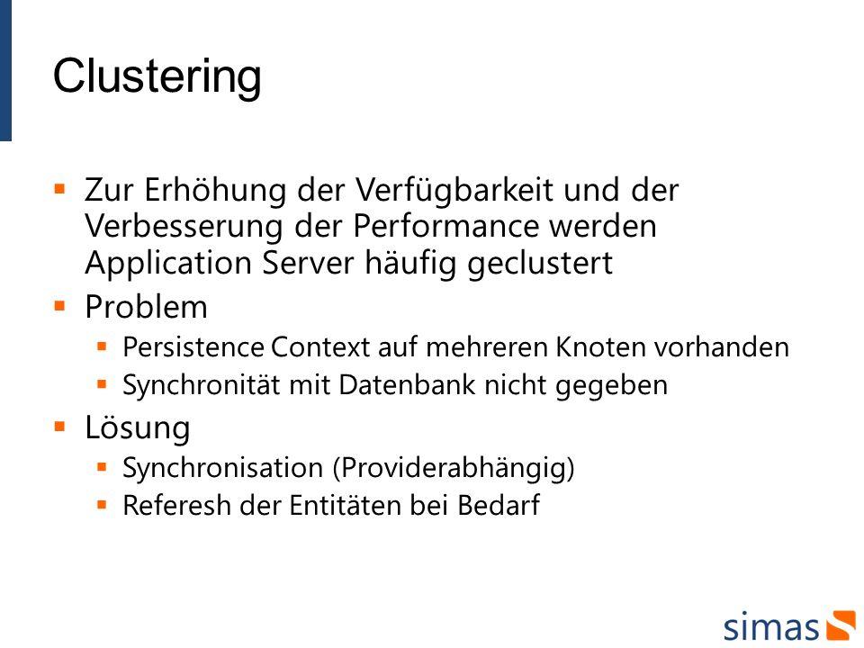 Clustering Zur Erhöhung der Verfügbarkeit und der Verbesserung der Performance werden Application Server häufig geclustert.