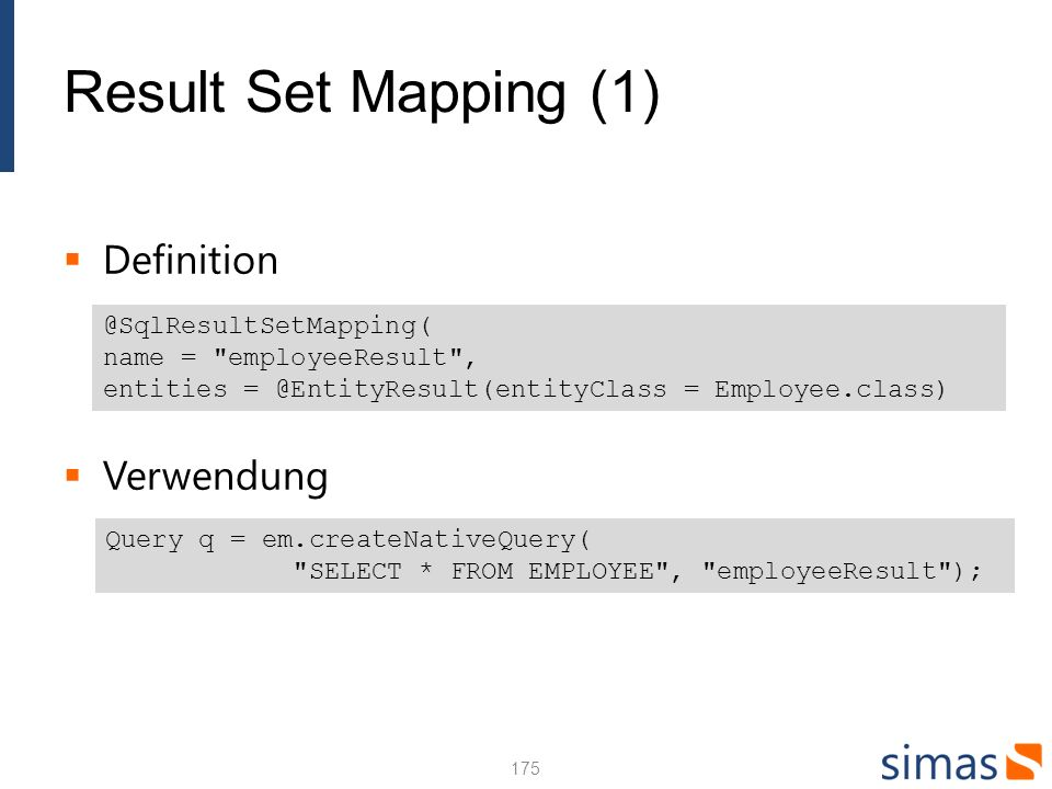 Result Set Mapping (1) Definition Verwendung