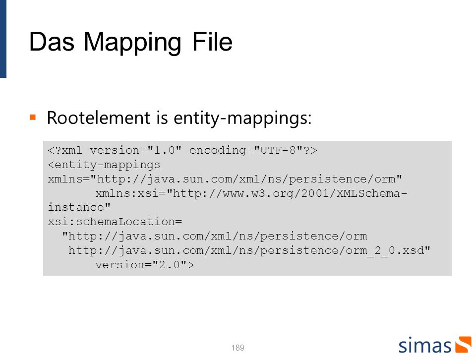 Das Mapping File Rootelement is entity-mappings: