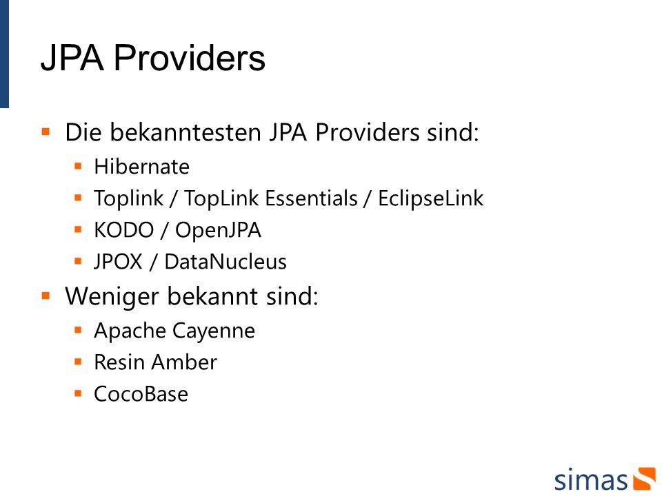 JPA Providers Die bekanntesten JPA Providers sind: