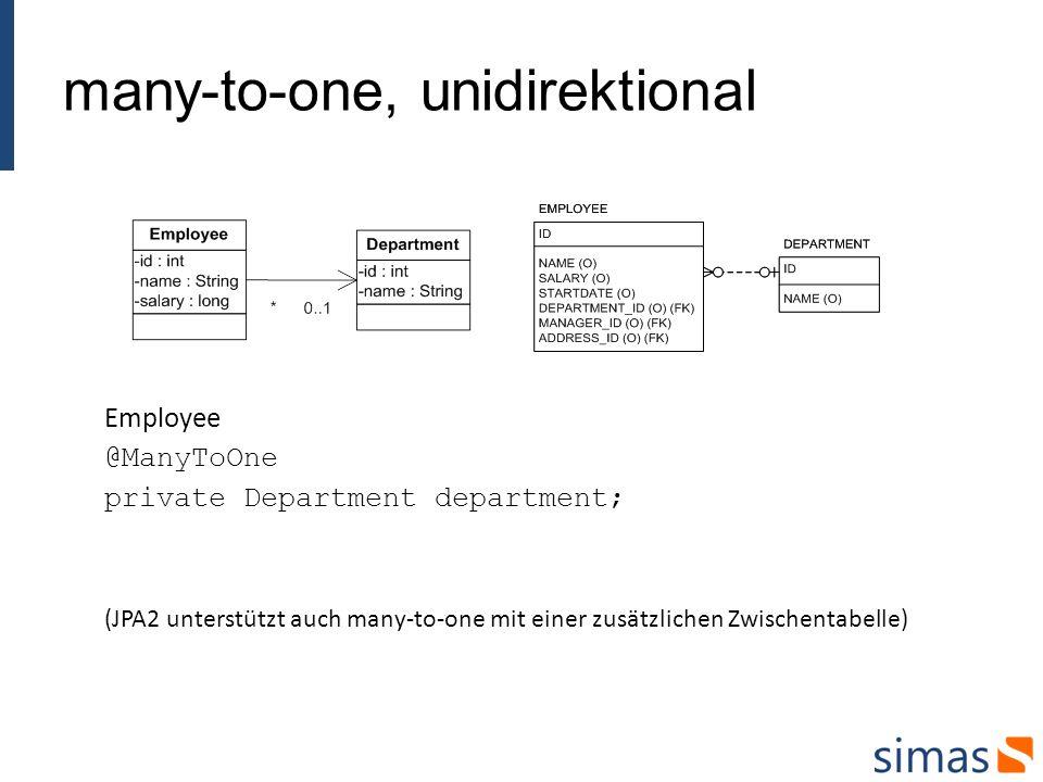 many-to-one, unidirektional