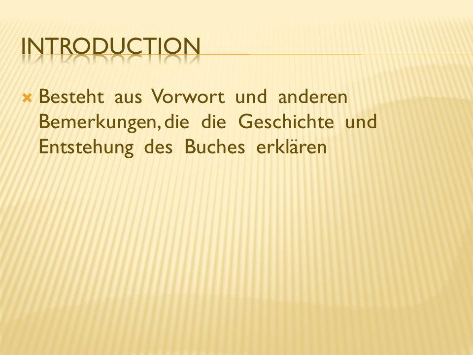Introduction Besteht aus Vorwort und anderen Bemerkungen, die die Geschichte und Entstehung des Buches erklären.