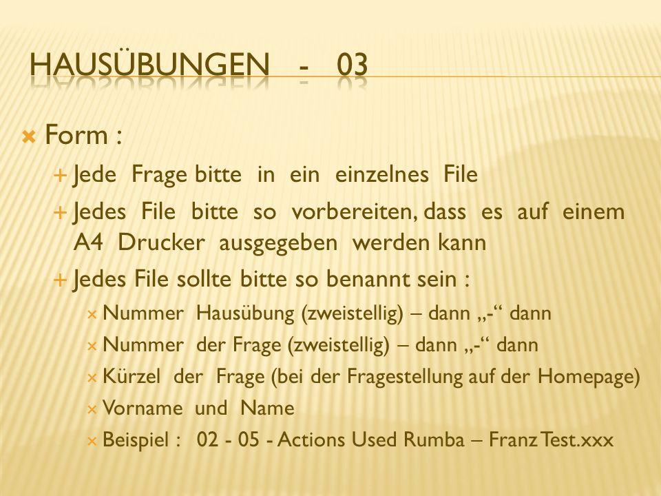 Hausübungen - 03 Form : Jede Frage bitte in ein einzelnes File