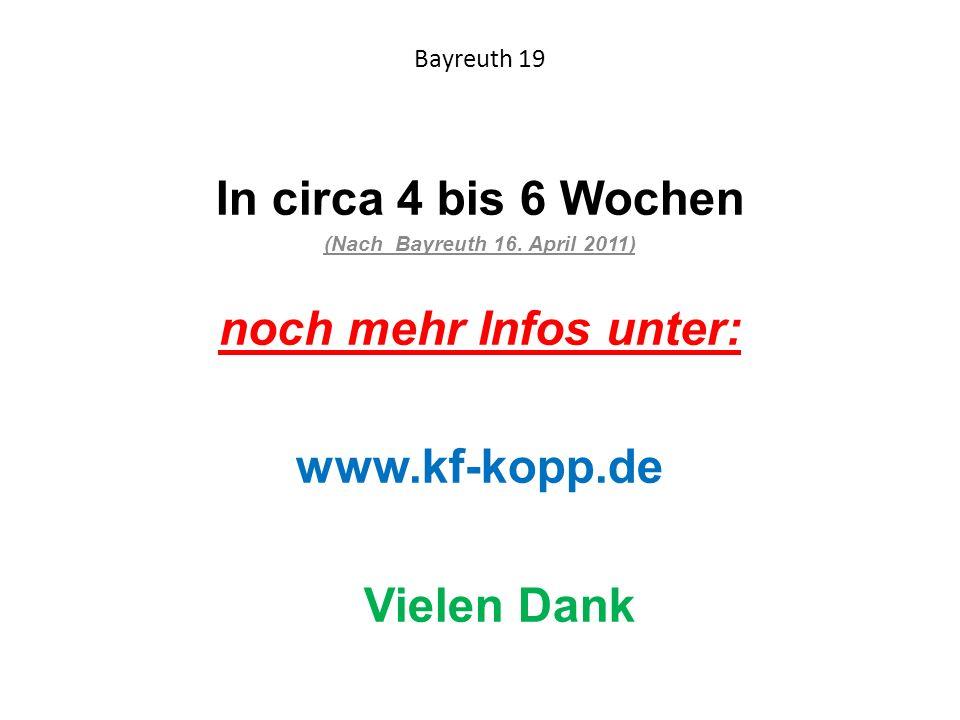 In circa 4 bis 6 Wochen noch mehr Infos unter: www.kf-kopp.de