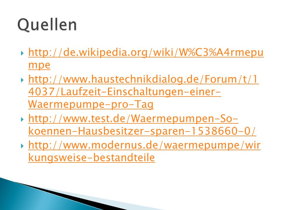 Quellen http://de.wikipedia.org/wiki/W%C3%A4rmepu mpe