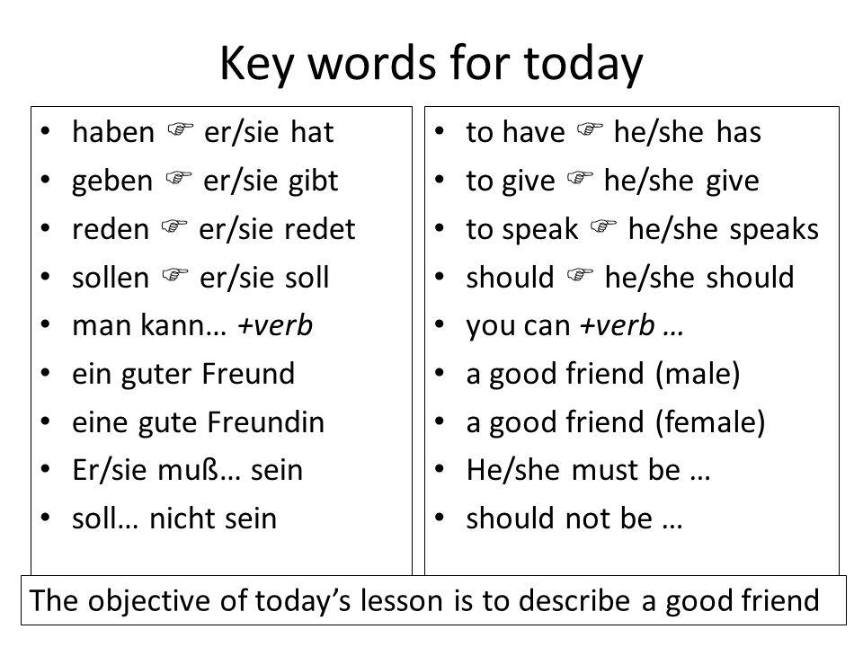 Key words for today haben  er/sie hat geben  er/sie gibt