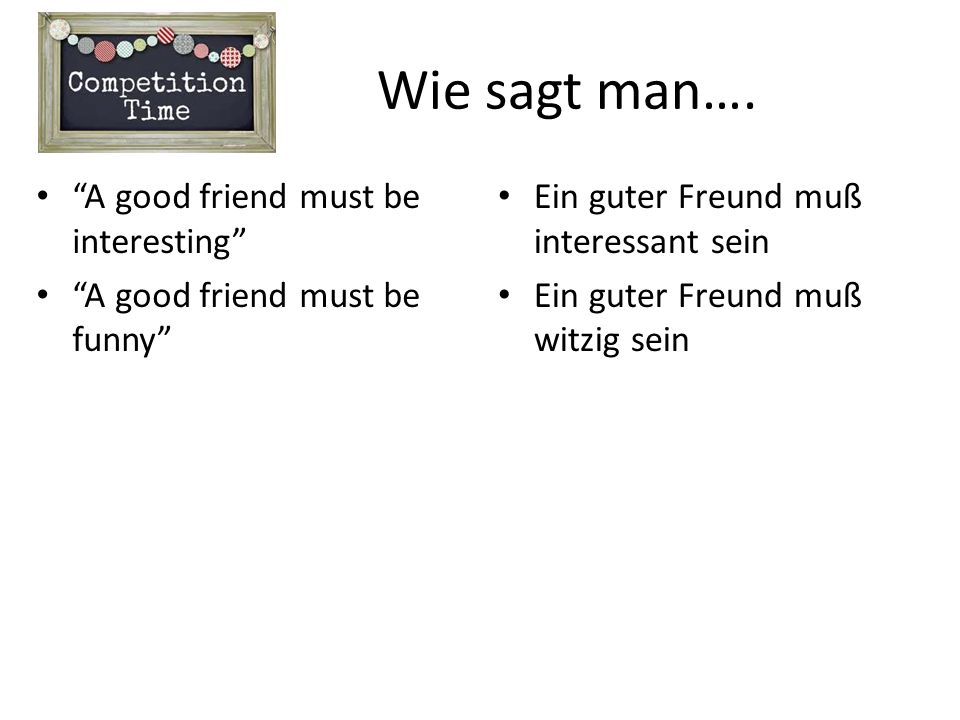 Wie sagt man…. A good friend must be interesting