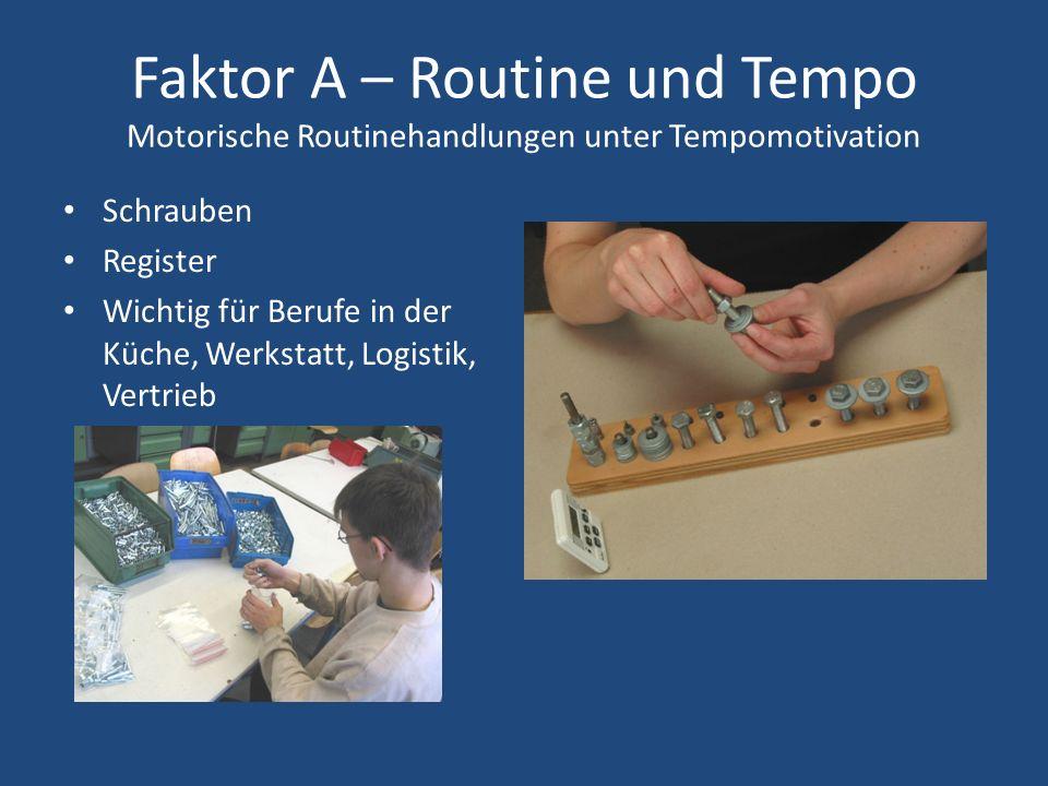Faktor A – Routine und Tempo Motorische Routinehandlungen unter Tempomotivation