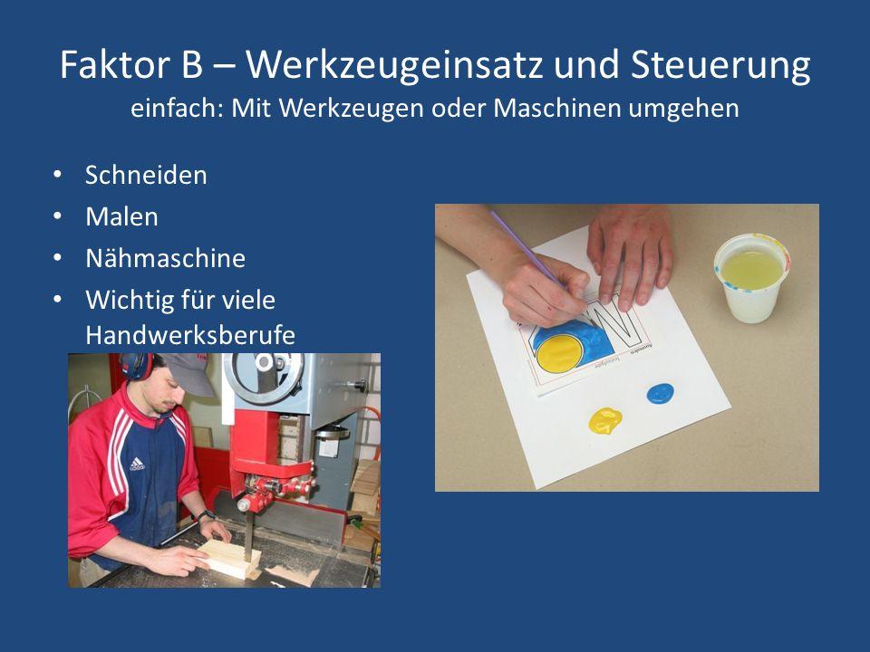 Faktor B – Werkzeugeinsatz und Steuerung einfach: Mit Werkzeugen oder Maschinen umgehen