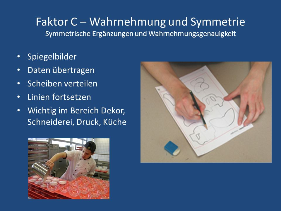 Faktor C – Wahrnehmung und Symmetrie Symmetrische Ergänzungen und Wahrnehmungsgenauigkeit