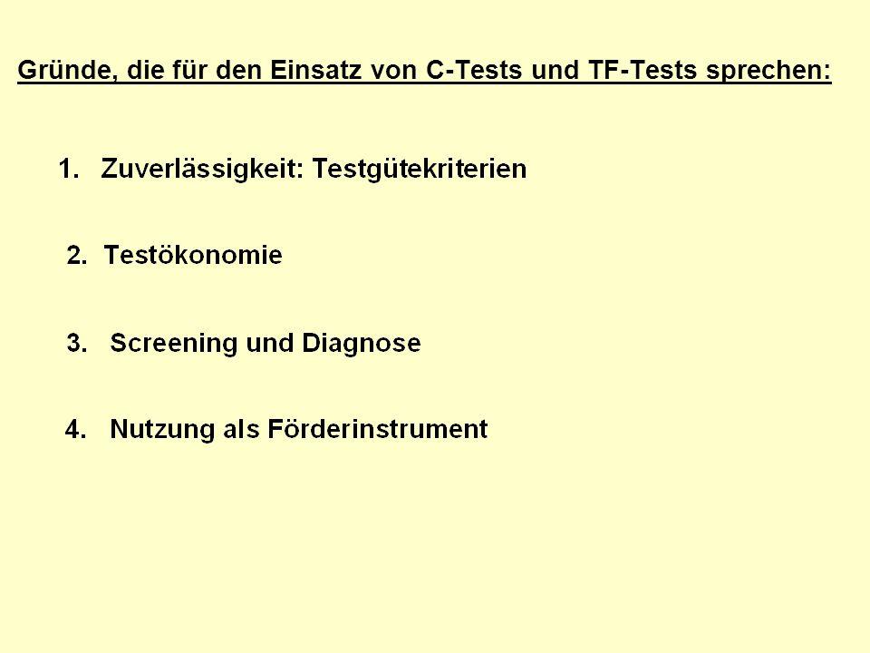 Gründe, die für den Einsatz von C-Tests und TF-Tests sprechen: