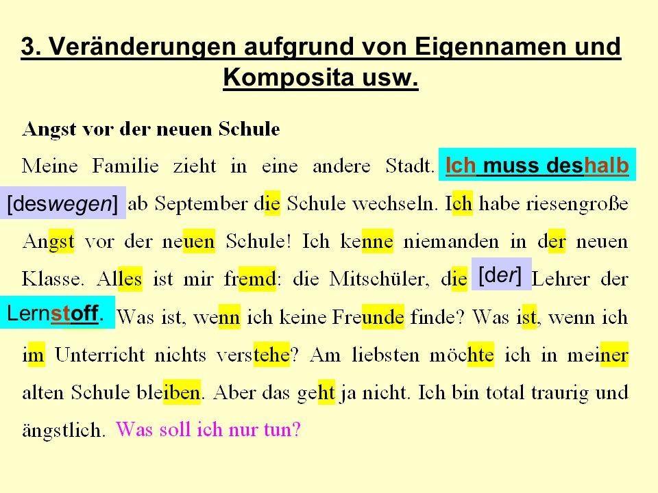 3. Veränderungen aufgrund von Eigennamen und Komposita usw.