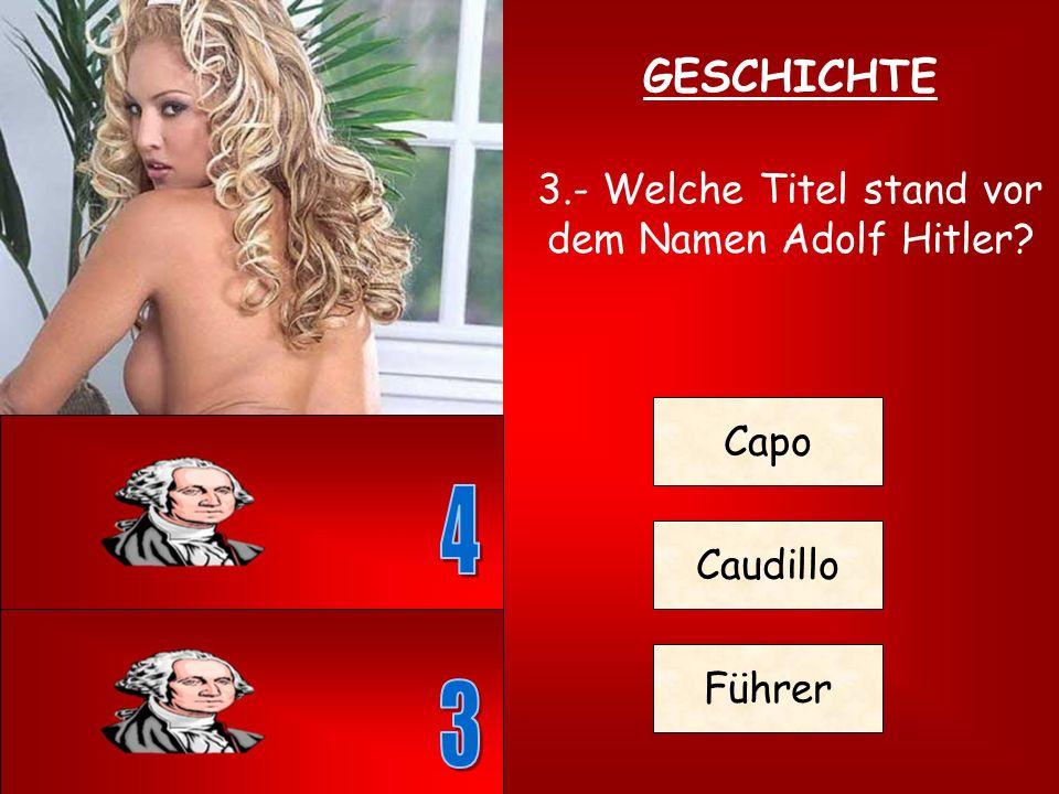 3.- Welche Titel stand vor dem Namen Adolf Hitler