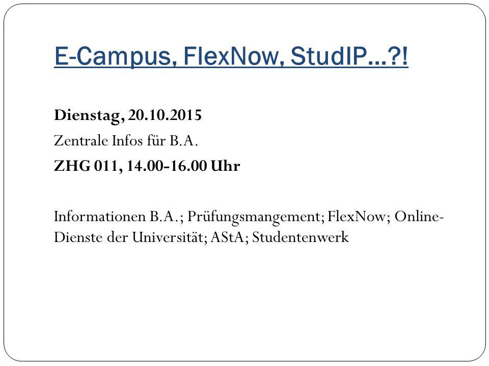 E-Campus, FlexNow, StudIP… !