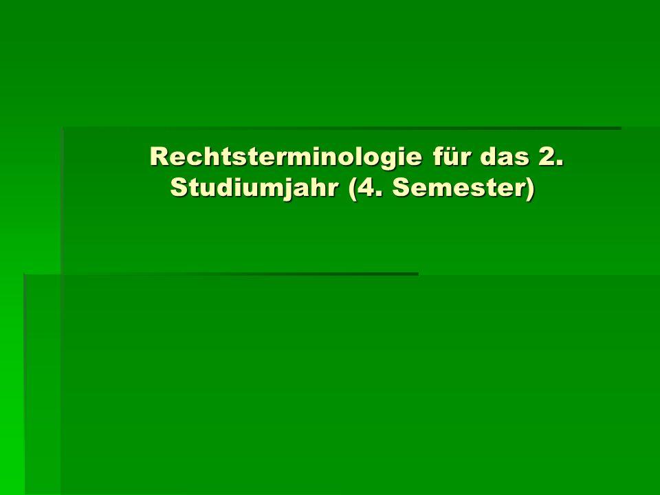 Rechtsterminologie für das 2. Studiumjahr (4. Semester)