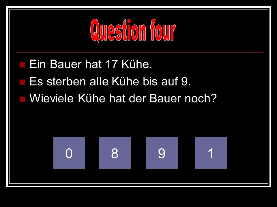 Question four Ein Bauer hat 17 Kühe.