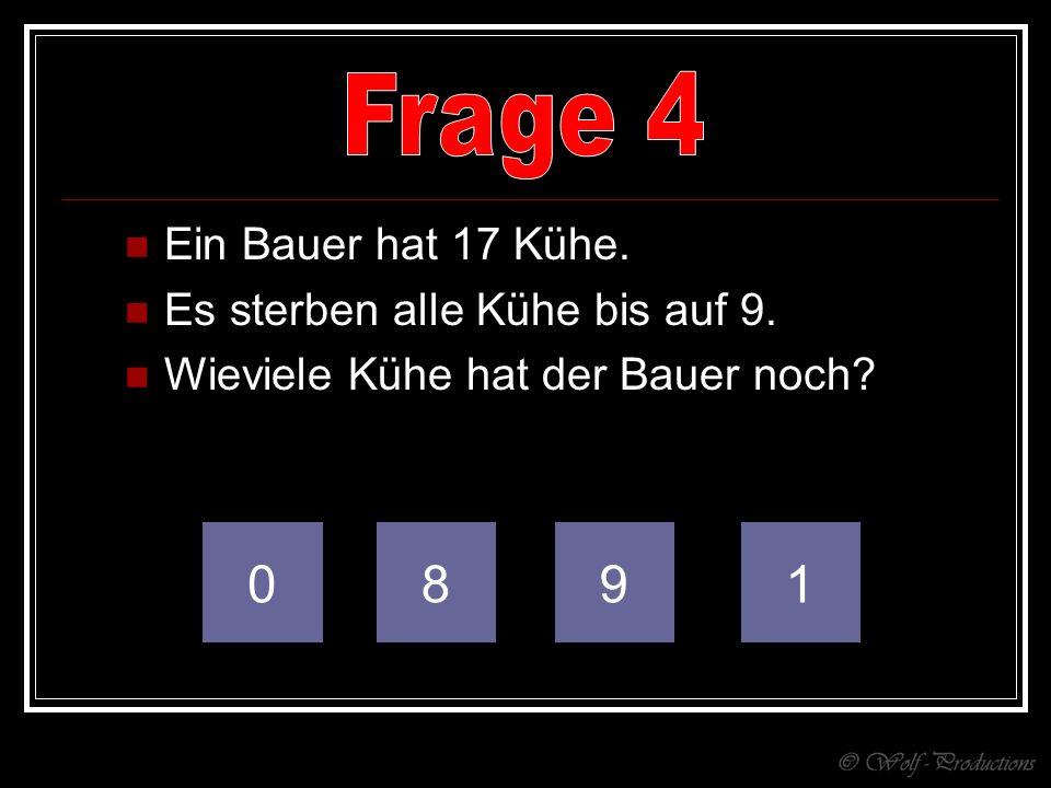 Frage 4 8 9 1 Ein Bauer hat 17 Kühe. Es sterben alle Kühe bis auf 9.