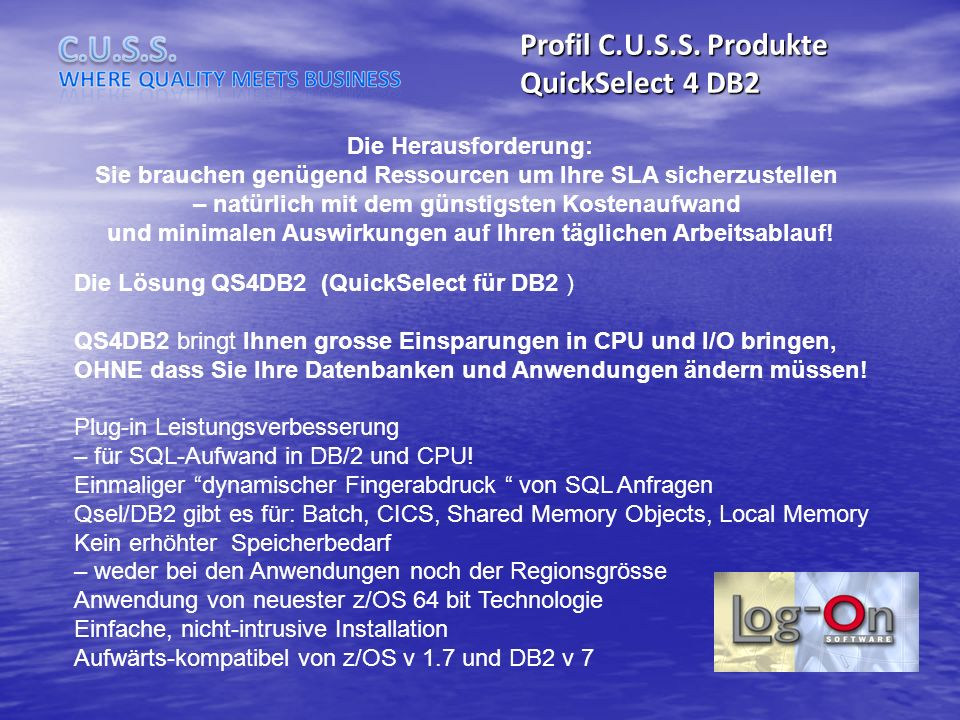 Profil C.U.S.S. Produkte QuickSelect 4 DB2 Die Herausforderung: