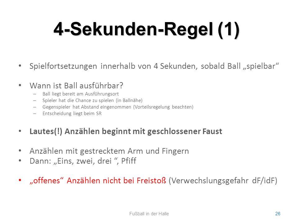 """4-Sekunden-Regel (1) Spielfortsetzungen innerhalb von 4 Sekunden, sobald Ball """"spielbar Wann ist Ball ausführbar"""