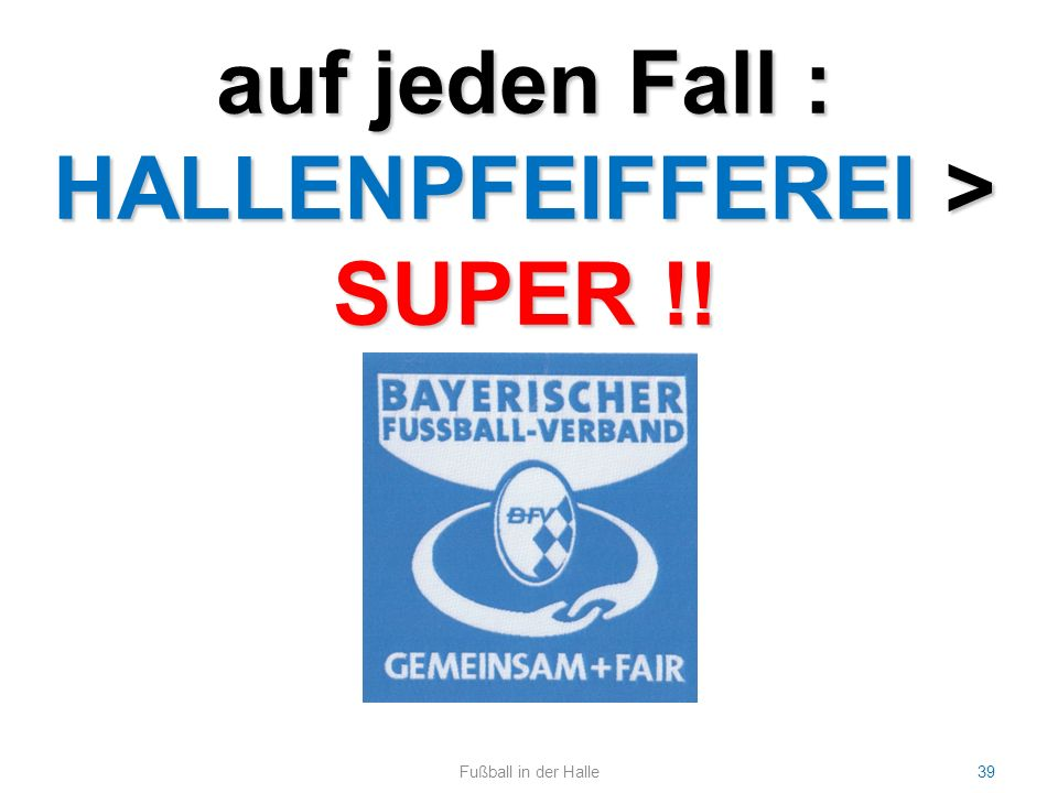 HALLENPFEIFFEREI > SUPER !!