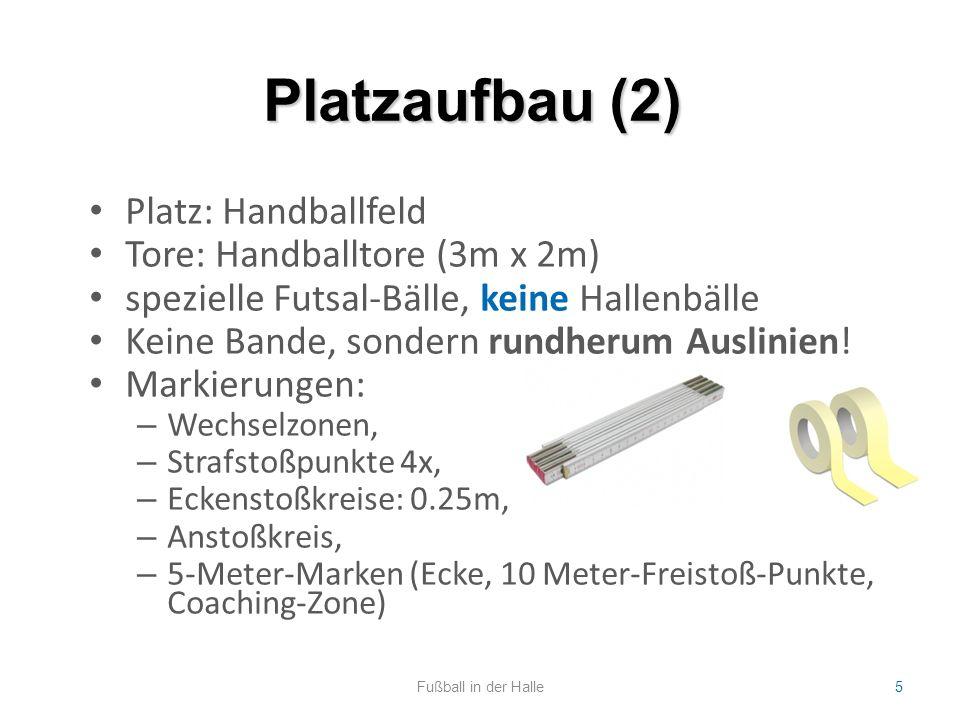 Platzaufbau (2) Platz: Handballfeld Tore: Handballtore (3m x 2m)