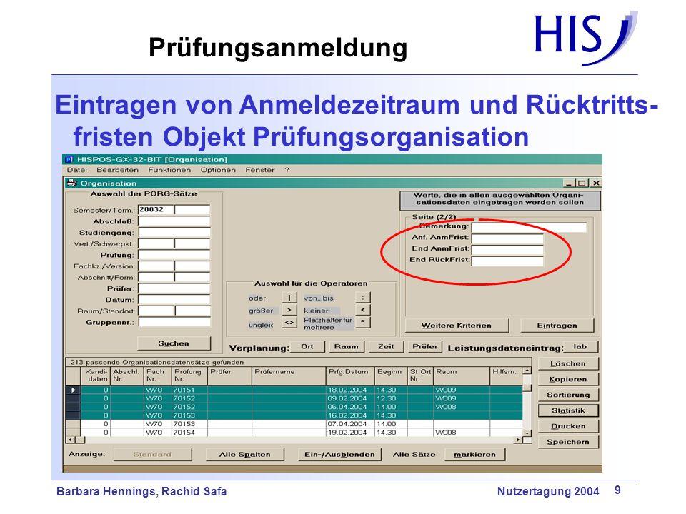Prüfungsanmeldung Eintragen von Anmeldezeitraum und Rücktritts-fristen Objekt Prüfungsorganisation.