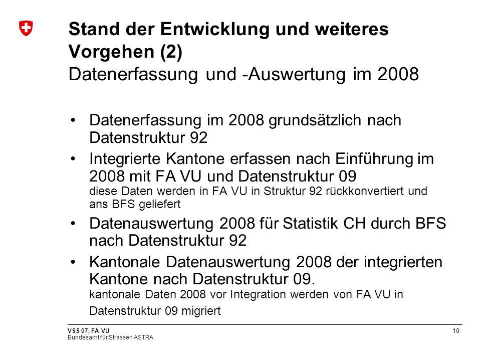 Stand der Entwicklung und weiteres Vorgehen (2) Datenerfassung und -Auswertung im 2008