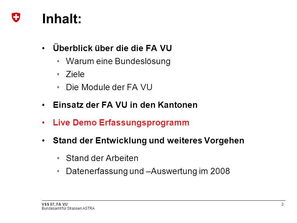 Inhalt: Überblick über die die FA VU Warum eine Bundeslösung Ziele